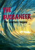 """Book cover """"The Buccaneer : The Journey Begins """""""