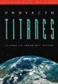 """Portada del libro """"Proyecto Titanes: Cuando lo imposible sucede"""""""
