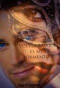 """Portada del libro """"Volver amar es mi tormento  Saga 3 Mi tormento."""""""