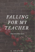 "Book cover ""Falling For My Teacher"""