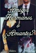 """Portada del libro """"Amigos, hermanos o ¿amantes?"""""""