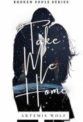 "Book cover ""Take Me Home (i'm Here to Fix You Book 3)"""
