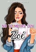 """Portada del libro """"No te metas con Zoé"""""""