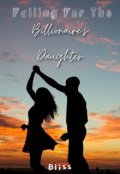 "Book cover ""Falling for the Billionaire's Daughter"""