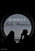 "Portada del libro ""Se Busca A Julie Ramirez """