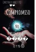 """Portada del libro """"Compromiso No Planeado (c.v y tu )"""""""