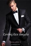 "Book cover ""Loving Rex Angelo"""