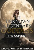"Book cover ""The Unknown Legendary Goddess: The Coming"""