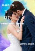 "Book cover ""Married to the Arrogant billonaire"""