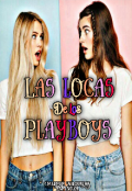"""Portada del libro """"Las locas de los playboys (completa #2) """""""