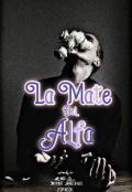 """Portada del libro """"La mate del Alfa """""""