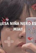 """Portada del libro """"¡¡ Esa NiÑa Nerd Es Mia!! (parte 1, saga1)"""""""