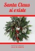 """Portada del libro """"Santa Claus Sí Existe (spin Off de la serie Rancho Corso)"""""""
