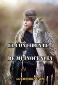 """Portada del libro """"El Confidente De Mi Inocencia"""""""