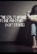 "Book cover ""The Girl to afraid to die and other short stories"""
