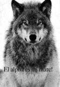 """Portada del libro """"El alpha es mi mate!"""""""