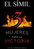 """Portada del libro """"El Símil: 3 mujeres para la victoria"""""""