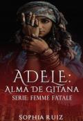 "Portada del libro ""Adele: Alma De Gitana (serie Femme Fatale #4)"""