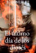 """Portada del libro """"El último dia de los dioses """""""