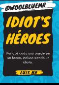 """Portada del libro """"Idiot's Héroes """""""