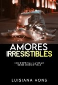 """Portada del libro """"Amores Irresistibles (edicion NavideÑa)"""""""