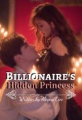 "Book cover ""Billionaire's Hidden Princess"""