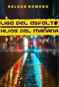 """Portada del libro """"Liga Del Asfalto: Hijos Del Mañana """""""