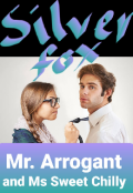 "Book cover ""Mr. Arrogant and Ms. Sweet Chilly"""