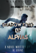 "Book cover ""Shadow King of Alphas"""