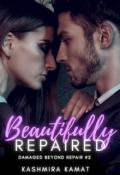 """Book cover """"Beautifully Repaired (damaged Beyond Repair #2)"""""""
