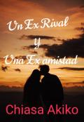"""Portada del libro """"Un ex rival y una ex amistad"""""""