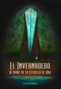 """Portada del libro """"El Invernadero, la Torre de la Estrella de Oro"""""""