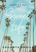 "Book cover ""Sweet Life (sequel of His Sexy Lady)"""