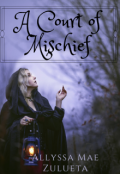 """Book cover """"A Court of Mischief"""""""