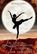 """Portada del libro """"La Chica Que Soñaba Con Alcanzar Las Estrellas"""""""