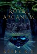 "Book cover ""Royal Arcanum (book 0.1 of The Arcanum Revelation)"""