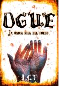 """Portada del libro """"Ogue - La unica hija del fuego"""""""