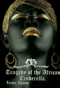 "Book cover ""Tragedy of the African Cinderella (black Book3)"""