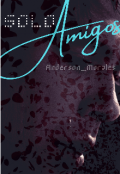 """Portada del libro """"Solo Amigos """""""