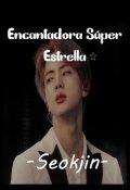 "Portada del libro ""Encantadora Súper Estrella -Seokjin-"""