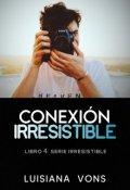 """Portada del libro """"Conexión Irresistible ©"""""""