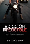 """Portada del libro """"Adicción Irresistible ©"""""""