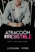 """Portada del libro """"Atracción Irresistible ©"""""""