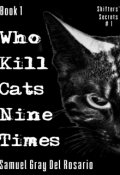 """Book cover """"Who Kill Cats Nine Times - Book 1"""""""