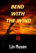 "Book cover ""Bend With The Wind"""