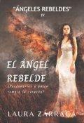 """Portada del libro """"(4) El Ángel Rebelde [próximamente]"""""""