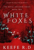 "Book cover ""White Foxes (book 0.2 of The Arcanum Revelation)"""