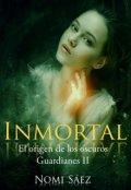 """Portada del libro """" Inmortal. Guardianes 2. Origen de los oscuros"""""""