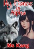 """Book cover """"My Fiance Is Alpha"""""""