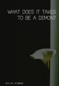 """Book cover """"What Does It Take To Be A Demon?"""""""